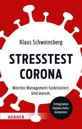 Stresstest Corona - Welches Management funktioniert. Und warum.