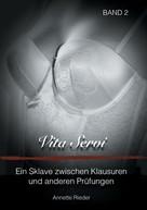 Annette Rieder: Vita Servi - Ein Sklave zwischen Klausuren und anderen Prüfungen