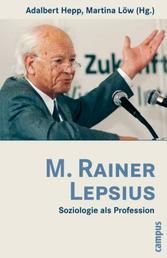 M. Rainer Lepsius - Soziologie als Profession