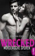 Cynthia Eden: Wrecked - Mörderische Spuren ★★★★★