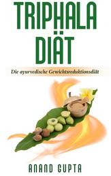 Triphala Diät - Die ayurvedische Gewichtsreduktionsdiät