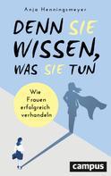 Anja Henningsmeyer: Denn Sie wissen, was Sie tun ★★★★