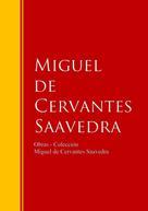 Miguel de Cervantes: Obras - Colección de Miguel de Cervantes