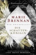 Marie Brennan: Der Onyxpalast 1: Die Schattenkönigin
