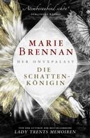 Marie Brennan: Der Onyxpalast 1: Die Schattenkönigin ★★★