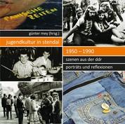 Jugendkultur in Stendal: 1950–1990 - Szenen aus der DDR – Porträts und Reflexionen