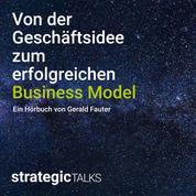 Von der Geschäftsidee zum erfolgreichen Business Model