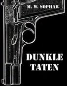 M. W. Sophar: Dunkle Taten ★★★★