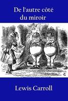 Lewis Carroll: De l'autre côté du miroir