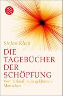 Dr. Stefan Klein: Die Tagebücher der Schöpfung