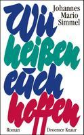 Johannes Mario Simmel: Wir heißen euch hoffen ★★★★