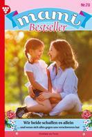Christiane von Torris: Mami Bestseller 70 – Familienroman