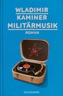 Wladimir Kaminer: Militärmusik ★★★★