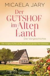 Der Gutshof im Alten Land - Die Vorgeschichte - Eine E-Only-Kurzgeschichte