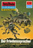 Peter Griese: Perry Rhodan 1461: Der Friedenssprecher ★★★★