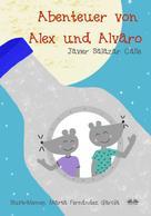 Javier Salazar Calle: Die Abenteuer Von Alex Und Alvaro