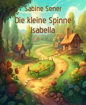 Die kleine Spinne Isabella - Ein gemütlicher Bauernhof