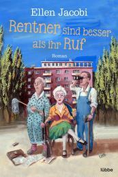 Rentner sind besser als ihr Ruf - Roman