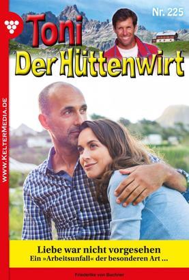 Toni der Hüttenwirt 225 – Heimatroman