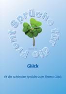 Frank Schütze: Glück - Mehr als 60 der schönsten Sprüche zum Thema Glück
