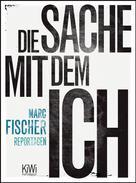 Marc Fischer: Die Sache mit dem Ich ★★★★