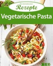 Vegetarische Pasta - Die beliebtesten Rezepte