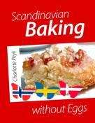 Charlotte Peyk: Scandinavian Baking without Eggs