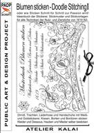 Atelier Kalai: PADP-Script 10: Blumen Sticken - Doodle Stitching oder wie Sticken Schritt für Schritt zur Passion wird!