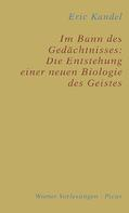 Eric Kandel: Im Bann des Gedächtnisses: Die Entstehung einer neuen Biologie des Geistes ★★★★