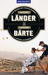 Andere Länder - andere Bärte - Die Reisen des Nomad Barber