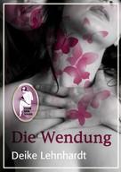 Deike Lehnhardt: Die Wendung ★★★★