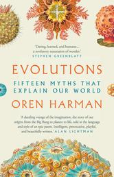 Evolutions - Fifteen Myths That Explain Our World