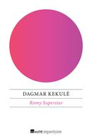 Dagmar Kekulé: Romy Superstar