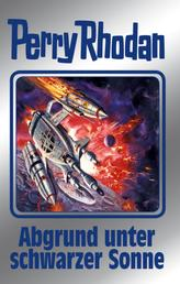 """Perry Rhodan 140: Abgrund unter schwarzer Sonne (Silberband) - 11. Band des Zyklus """"Die Endlose Armada"""""""