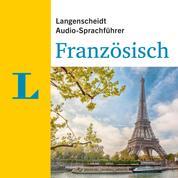 Langenscheidt Audio-Sprachführer Französisch - Für alle wichtigen Situationen auf der Reise