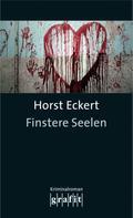 Horst Eckert: Finstere Seelen ★★★★