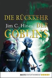 Die Rückkehr der Goblins - Roman