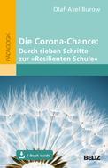 Olaf-Axel Burow: Die Corona-Chance: Durch sieben Schritte zur »Resilienten Schule«