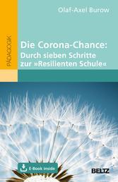 Die Corona-Chance: Durch sieben Schritte zur »Resilienten Schule« - Mit E-Book inside
