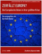 Zerfällt Europa - Die Europäische Union in Ihrer größten Krise
