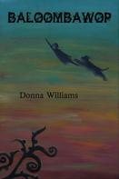Donna Williams: Baloombawop
