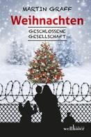 Martin Graff: Weihnachten: Geschlossene Gesellschaft ★★★★