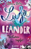 Bettina Belitz: Luzie & Leander 6 - Verboten tapfer ★★★★★