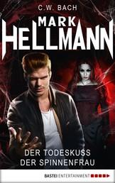 Mark Hellmann 06 - Der Todeskuss der Spinnenfrau