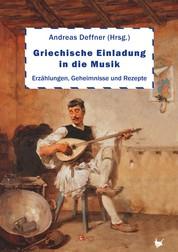 Griechische Einladung in die Musik - Erzählungen, Geheimnisse und Rezepte