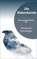 Benjamin Raunegger: Die Rabenbande