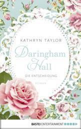 Daringham Hall - Die Entscheidung - Roman
