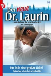 Der neue Dr. Laurin 58 – Arztroman - Das Ende einer großen Liebe?