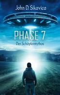 John D. Sikavica: Phase 7