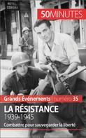 Stéphanie Simonnet: La Résistance. 1939-1945 ★★★★
